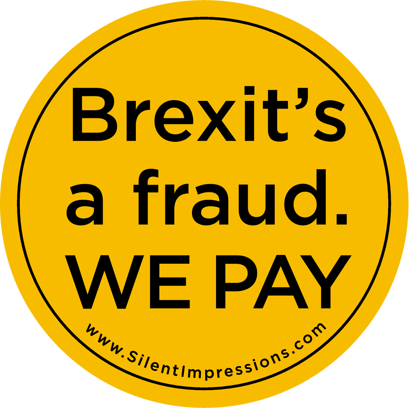 """Brexit's a Fraud. WE PAY"" Car Sticker"